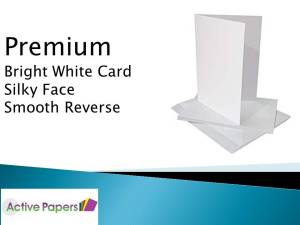 1 Sided 250gsm  Premium White Card - Smooth reverse